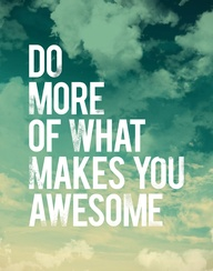 do more of what makes you awesomjpg